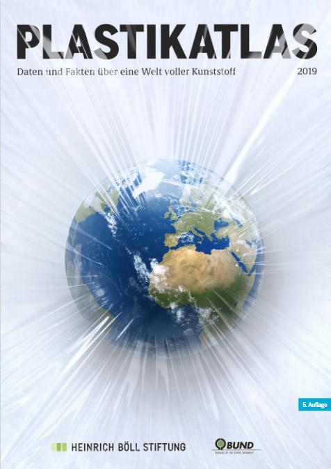 Plastikatlas – Daten und Fakten für eine Welt ohne Kunststoff